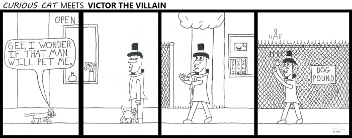 Curious Cat meets Victor the Villain