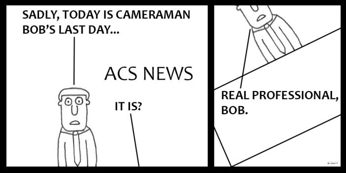 ACS News - Cameraman's Last Day