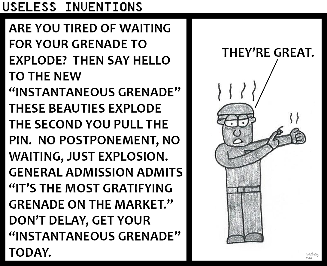 Useless Inventions - Instantaneous Grenade