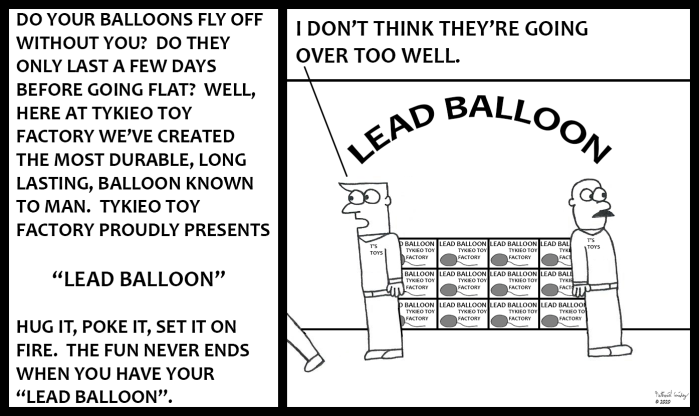 Tykieo Toy Factory - Lead Balloon